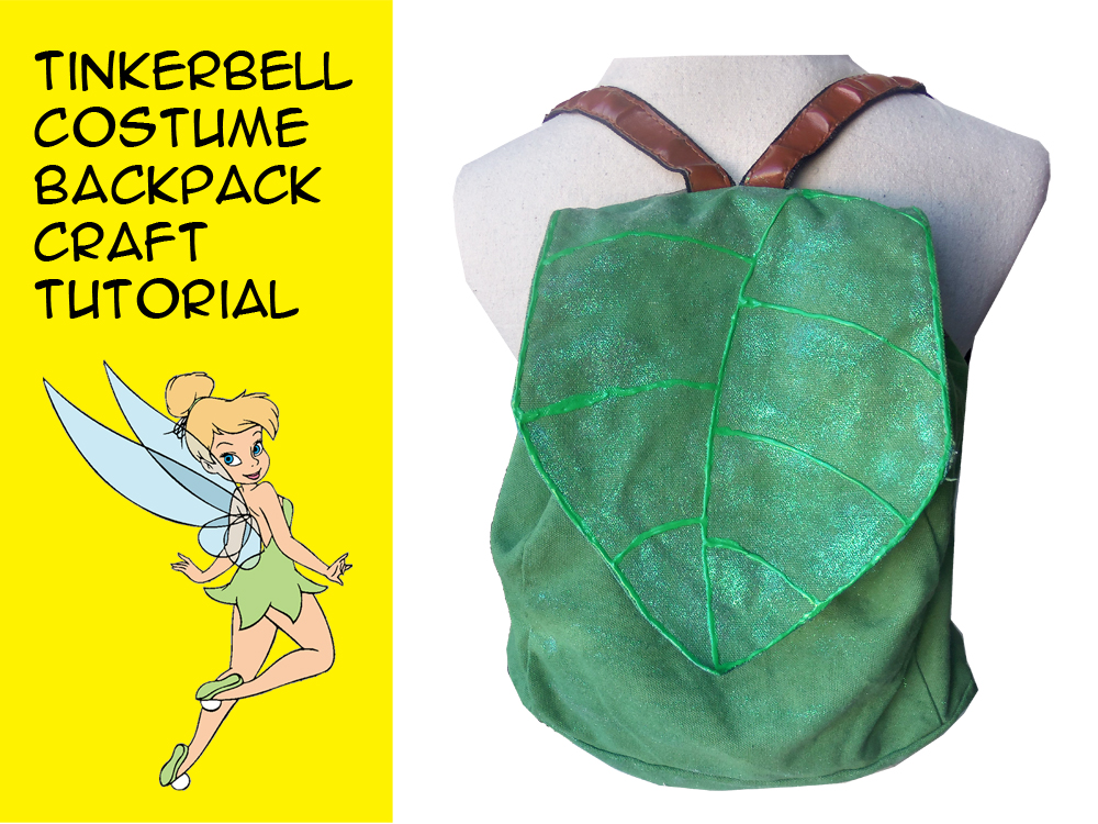 Make a Tinkerbell Costume Backpack with a Little Pixie Dust - Crafty  McFangirl